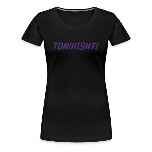 TONIII19HT - Women's Premium T-Shirt