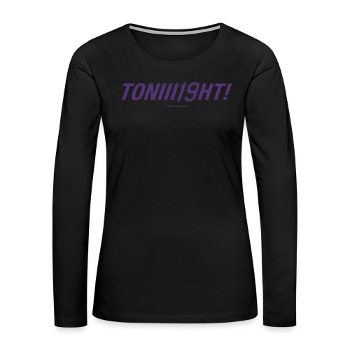 TONIII19HT - Women's Premium Long Sleeve T-Shirt