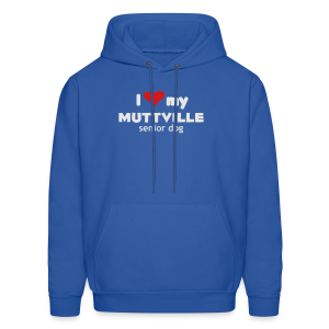 I love my Muttville senior dog men's tee (white text) - Men's Hoodie