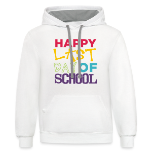 Happy Last Day of School | Colorful - Contrast Hoodie