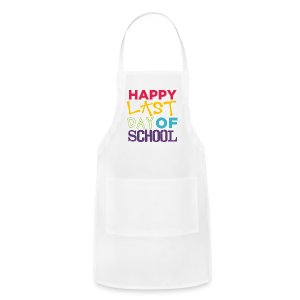 Happy Last Day of School | Colorful - Adjustable Apron