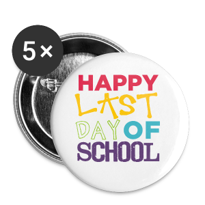Happy Last Day of School | Colorful - Small Buttons