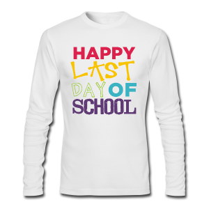Happy Last Day of School | Colorful - Men's Long Sleeve T-Shirt by Next Level