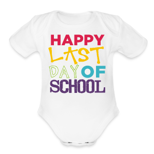 Happy Last Day of School | Colorful - Short Sleeve Baby Bodysuit