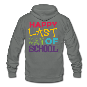 Happy Last Day of School | Colorful - Unisex Fleece Zip Hoodie by American Apparel