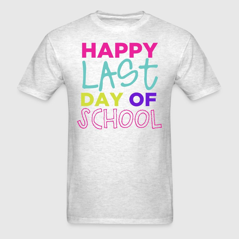Happy Last Day T-Shirts - Men's T-Shirt