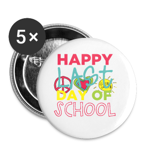 (Double Sided) Happy Last Day - Peace, Love, Summer Break - Small Buttons