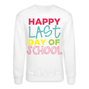(Double Sided) Happy Last Day - Peace, Love, Summer Break - Crewneck Sweatshirt