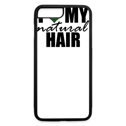 I Love My Natural Hair Black Tank - iPhone 7 Plus/8 Plus Rubber Case