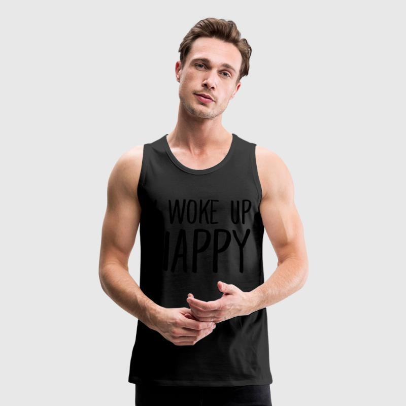 I Woke Up Happy Tank Tops - Men's Premium Tank