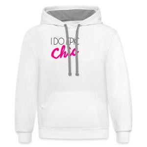 I Do Epic Chic! - Contrast Hoodie