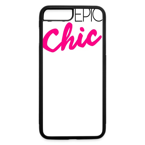 I Do Epic Chic! - iPhone 7 Plus/8 Plus Rubber Case