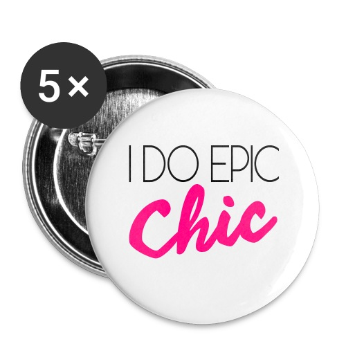I Do Epic Chic! - Large Buttons