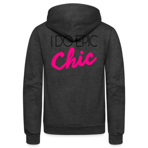 I Do Epic Chic! - Unisex Fleece Zip Hoodie