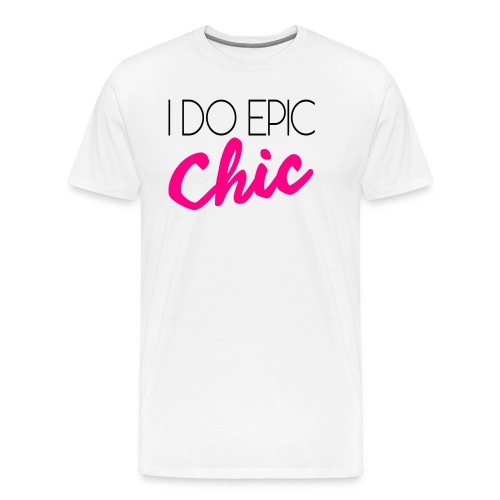 I Do Epic Chic! - Men's Premium T-Shirt
