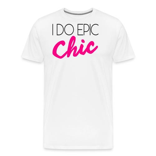 I Do Epic Chic! - Men's Premium T-Shirt