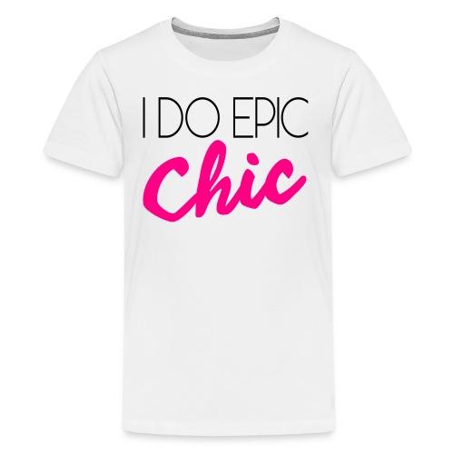 I Do Epic Chic! - Kids' Premium T-Shirt