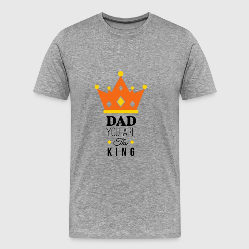 Father's Day Gift - Dad You are the King - Men's Premium T-Shirt