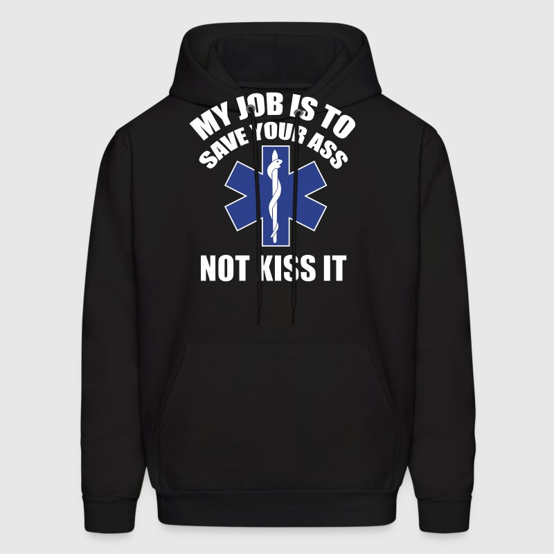 My job is to save your ass not kiss it - paramedic Hoodies - Men's Hoodie