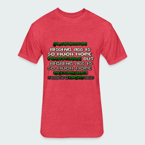 KISSING ASS IS ..... - Fitted Cotton/Poly T-Shirt by Next Level