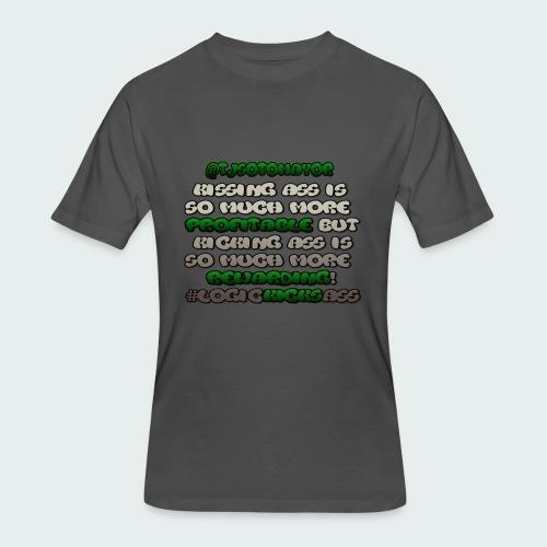 KISSING ASS IS ..... - Men's 50/50 T-Shirt