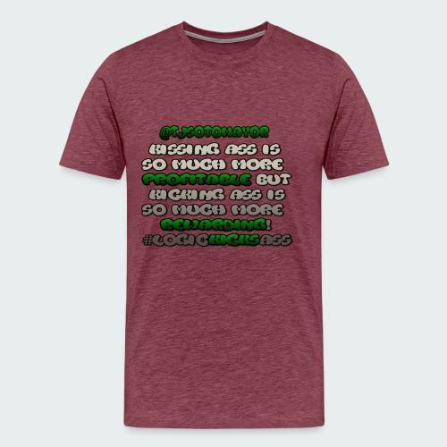 KISSING ASS IS ..... - Men's Premium T-Shirt