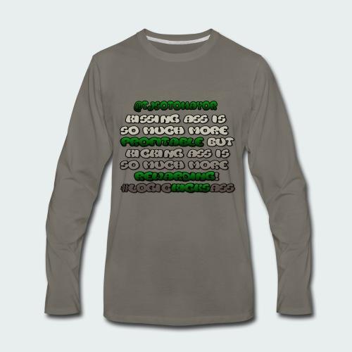 KISSING ASS IS ..... - Men's Premium Long Sleeve T-Shirt