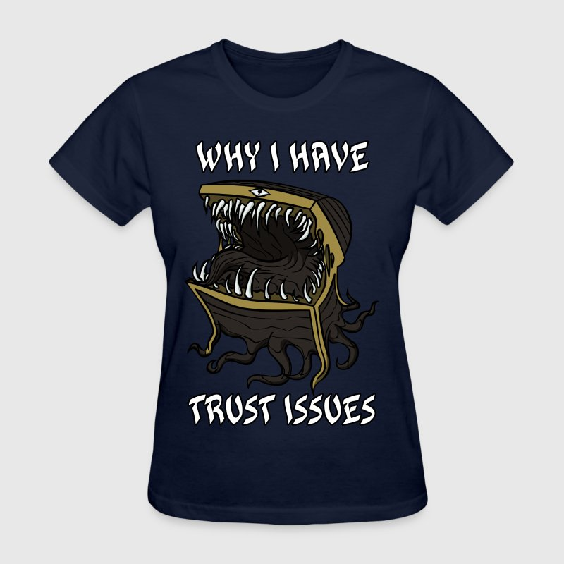 Why I Have Trust Issues Women's T-Shirts - Women's T-Shirt