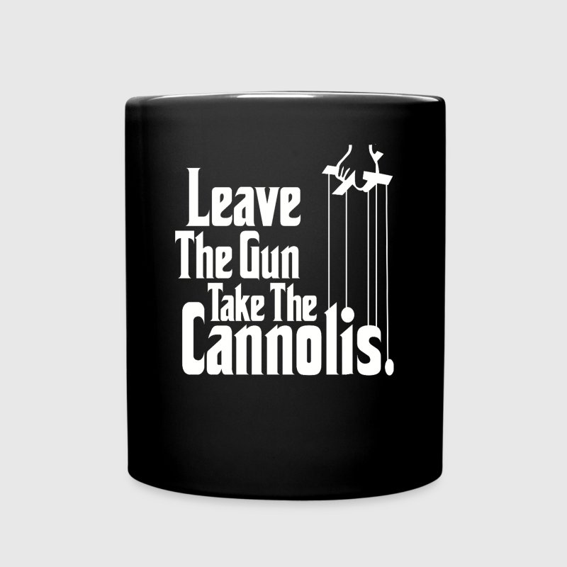 Leave the gun take the Cannolis Mugs & Drinkware - Full Color Mug