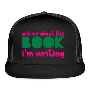Ask Me About The Book I'm Writing - Trucker Cap
