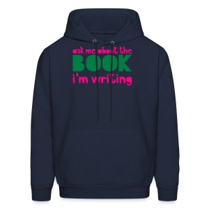 Ask Me About The Book I'm Writing - Men's Hoodie