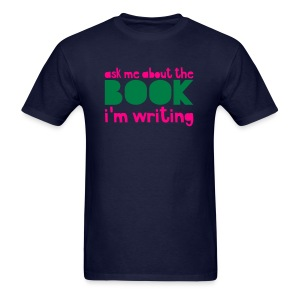 Ask Me About The Book I'm Writing - Men's T-Shirt