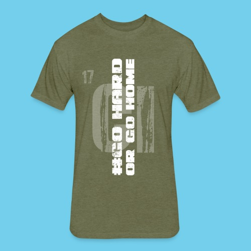 #GoHARDorGoHOME Men's Tee - Fitted Cotton/Poly T-Shirt by Next Level