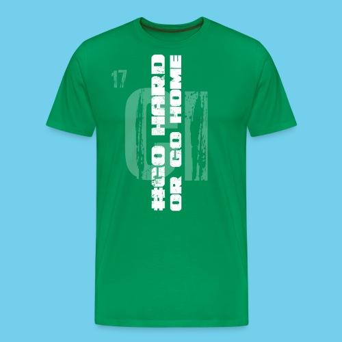 #GoHARDorGoHOME Men's Tee - Men's Premium T-Shirt