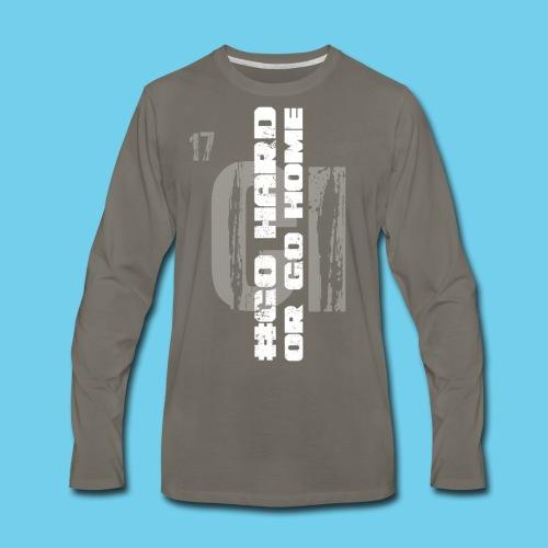 #GoHARDorGoHOME Men's Tee - Men's Premium Long Sleeve T-Shirt