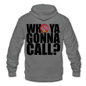 Who ya gonna call Tshirt - Unisex Fleece Zip Hoodie by American Apparel