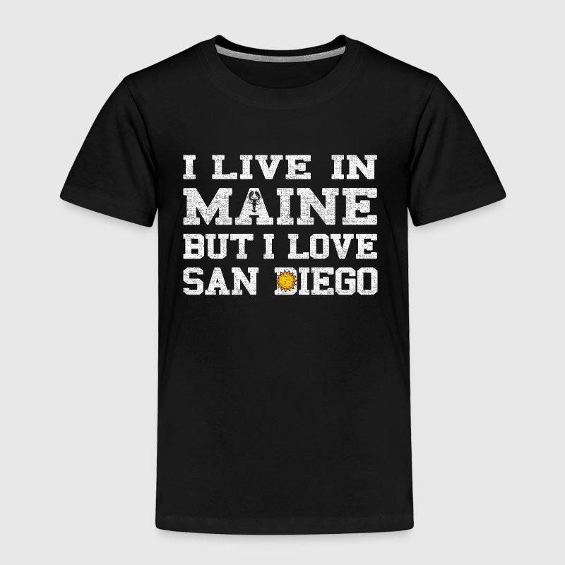 Live Maine Love San Diego California Baby & Toddler Shirts - Toddler Premium T-Shirt