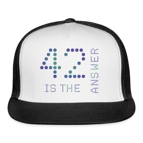 42 is the Answer - Trucker Cap
