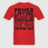 Powerlifting Is Like A Triathlon - Men's T-Shirt