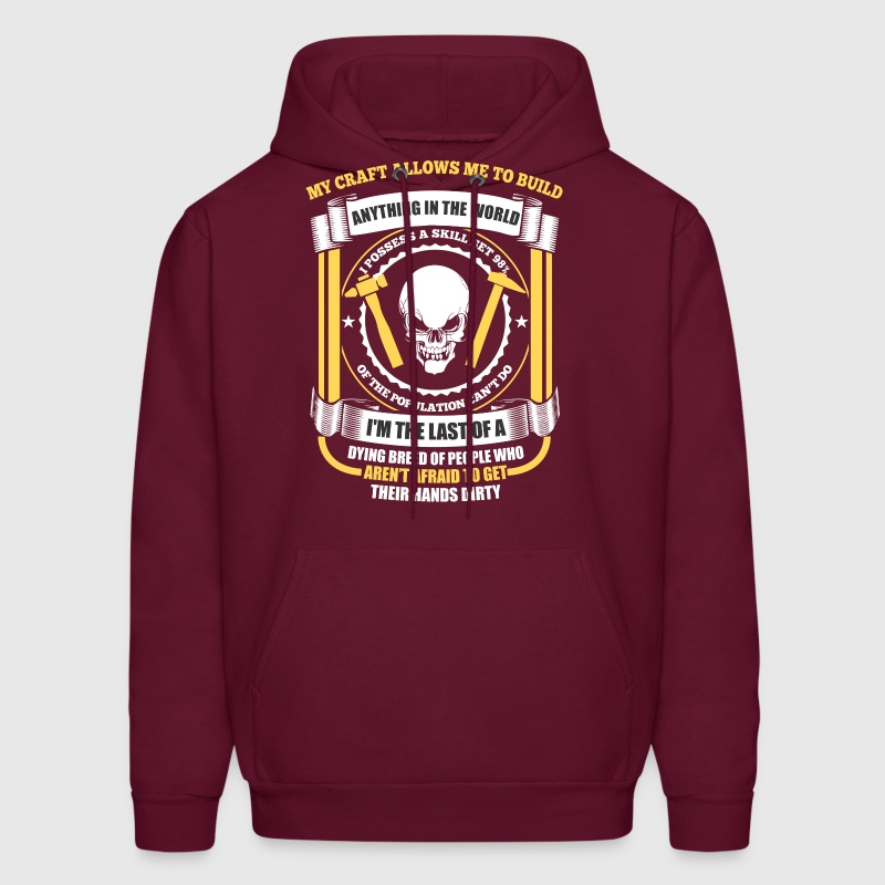 My Craft Allows Me To Build Anything In The World - Men's Hoodie