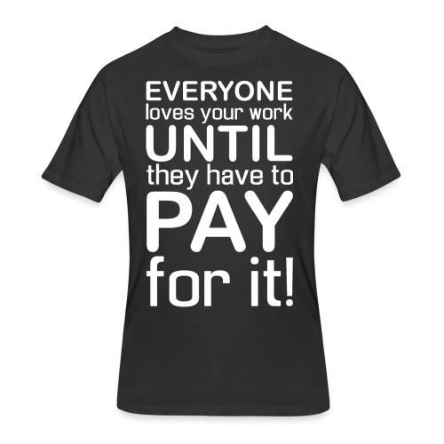 Everyone Loves Your Work - Men's 50/50 T-Shirt