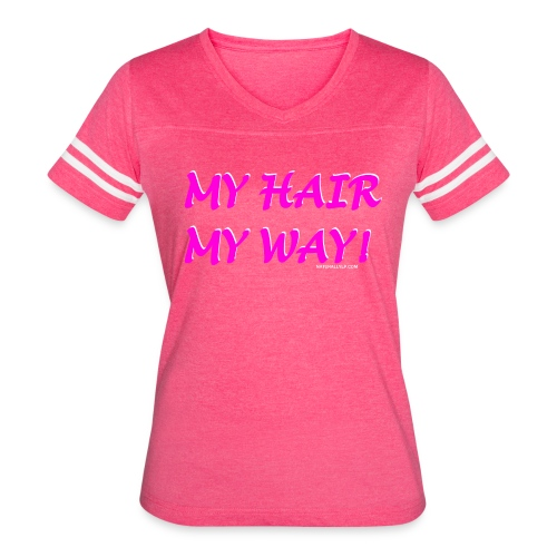 My Hair My Way Women's Tee - Women's Vintage Sport T-Shirt