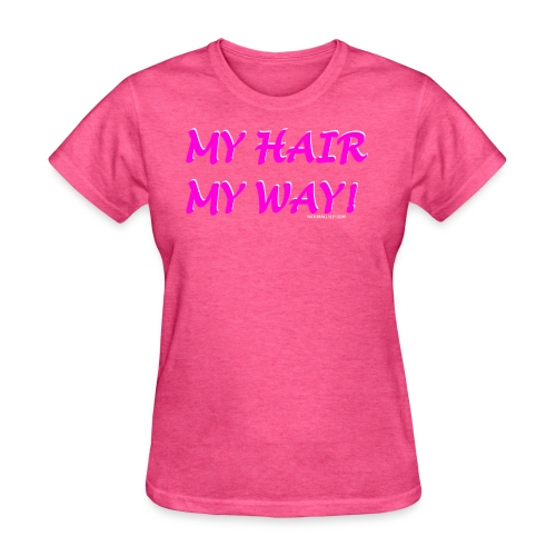 My Hair My Way Women's Tee - Women's T-Shirt