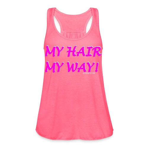 My Hair My Way Women's Tee - Women's Flowy Tank Top by Bella