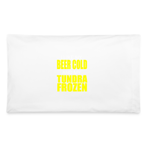 Beer Cold & Tundra Frozen  - Pillowcase