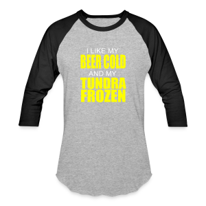 Beer Cold & Tundra Frozen  - Baseball T-Shirt