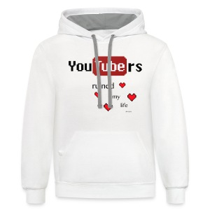 Youtubers Ruined My Life T-shirt (With Three Heart - Contrast Hoodie