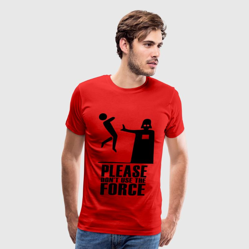 Please don't use the Force - Men's Premium T-Shirt