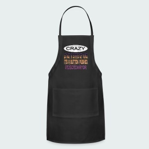 Crazy is a button pushed - Adjustable Apron
