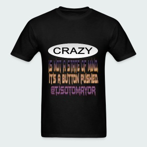 Crazy is a button pushed - Men's T-Shirt